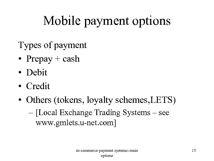 Mobile payment options Types of payment • Prepay + cash • Debit • Credit