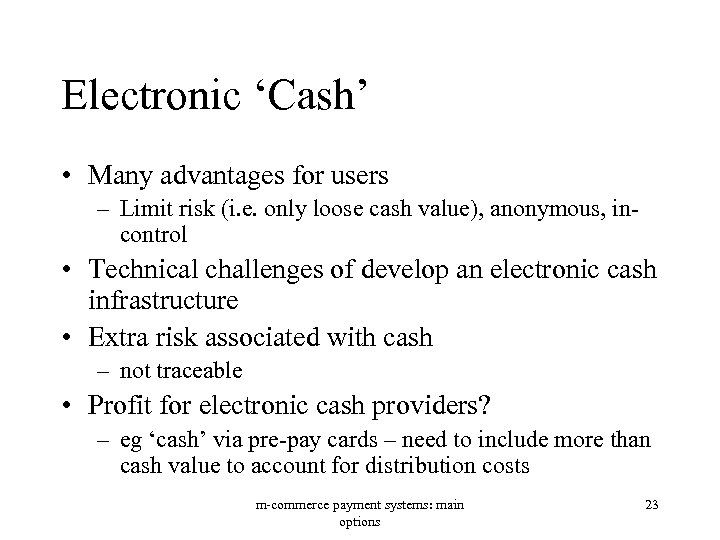 Electronic 'Cash' • Many advantages for users – Limit risk (i. e. only loose