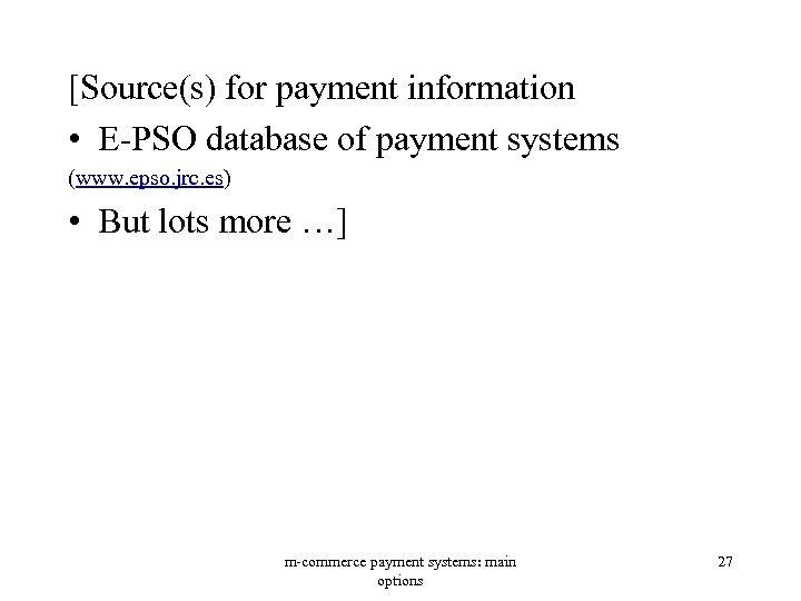 [Source(s) for payment information • E-PSO database of payment systems (www. epso. jrc. es)