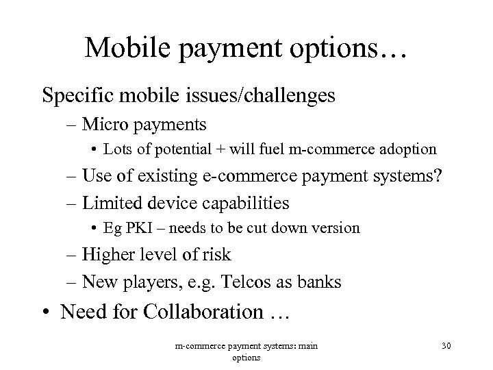 Mobile payment options… Specific mobile issues/challenges – Micro payments • Lots of potential +