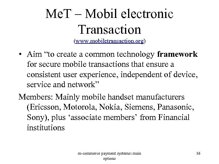 "Me. T – Mobil electronic Transaction (www. mobiletransaction. org) • Aim ""to create a"
