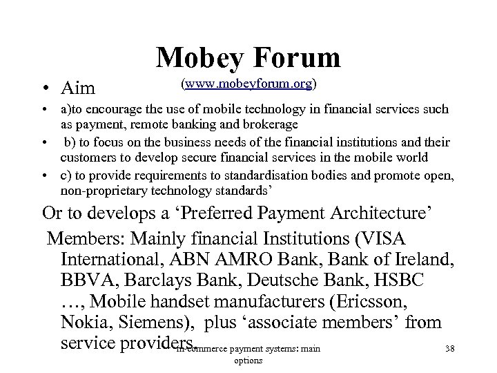 Mobey Forum • Aim (www. mobeyforum. org) • a)to encourage the use of mobile