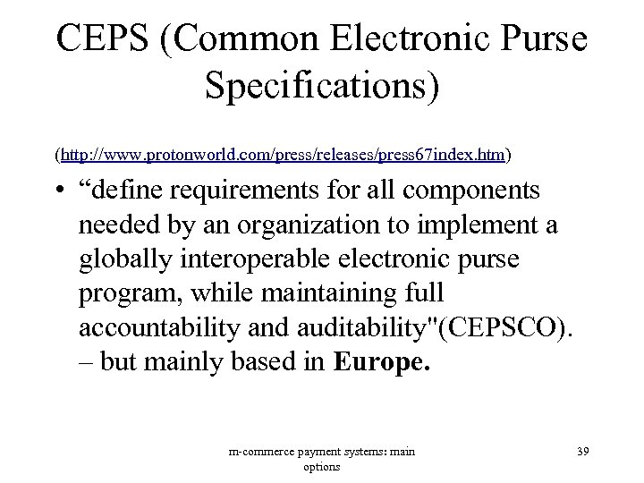 "CEPS (Common Electronic Purse Specifications) (http: //www. protonworld. com/press/releases/press 67 index. htm) • ""define"
