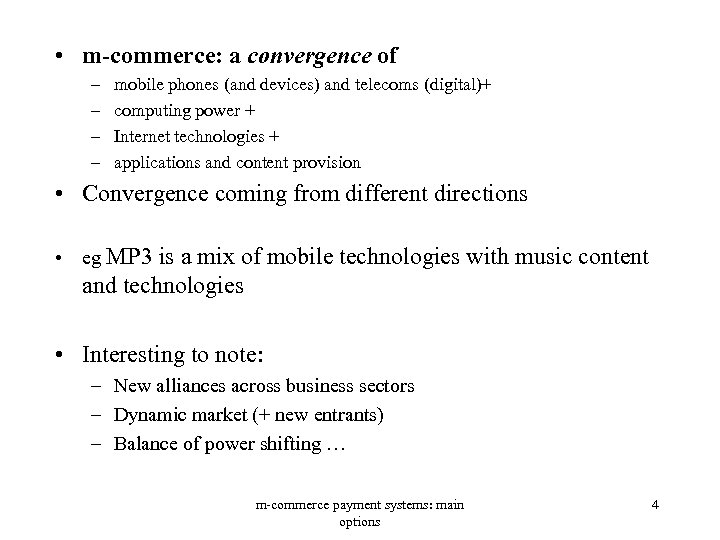 • m-commerce: a convergence of – – mobile phones (and devices) and telecoms