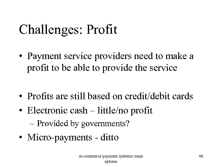 Challenges: Profit • Payment service providers need to make a profit to be able