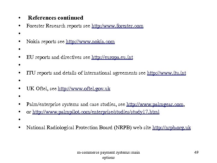 • References continued • • • • Forester Research reports see http: /www.