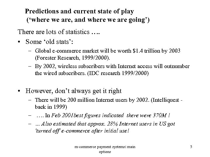 Predictions and current state of play ('where we are, and where we are going')