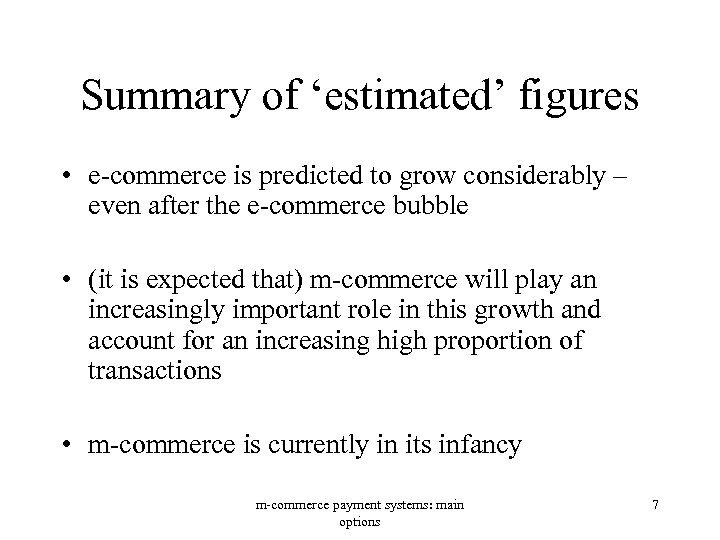Summary of 'estimated' figures • e-commerce is predicted to grow considerably – even after