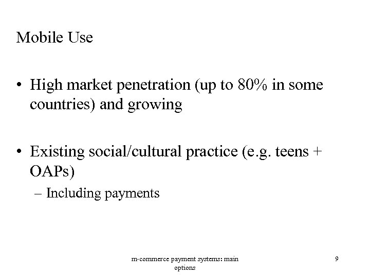 Mobile Use • High market penetration (up to 80% in some countries) and growing