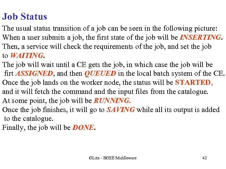 Job Status The usual status transition of a job can be seen in the
