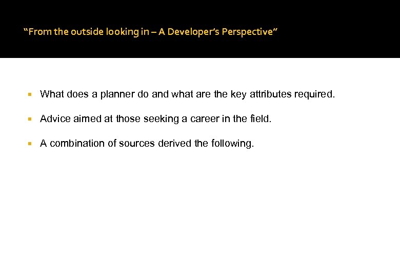 """From the outside looking in – A Developer's Perspective"" What does a planner do"