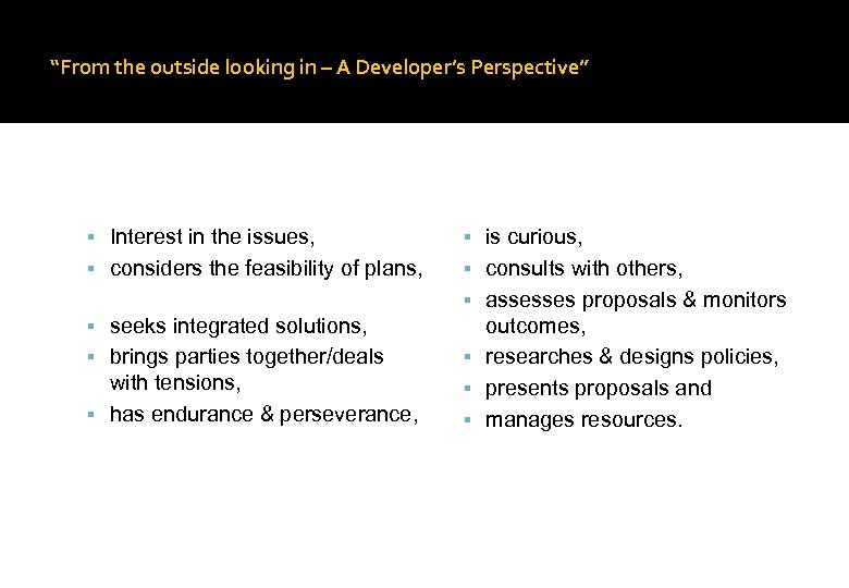 """From the outside looking in – A Developer's Perspective"" Interest in the issues, is"