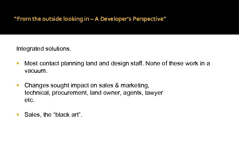"""From the outside looking in – A Developer's Perspective"" Integrated solutions. Most contact planning"