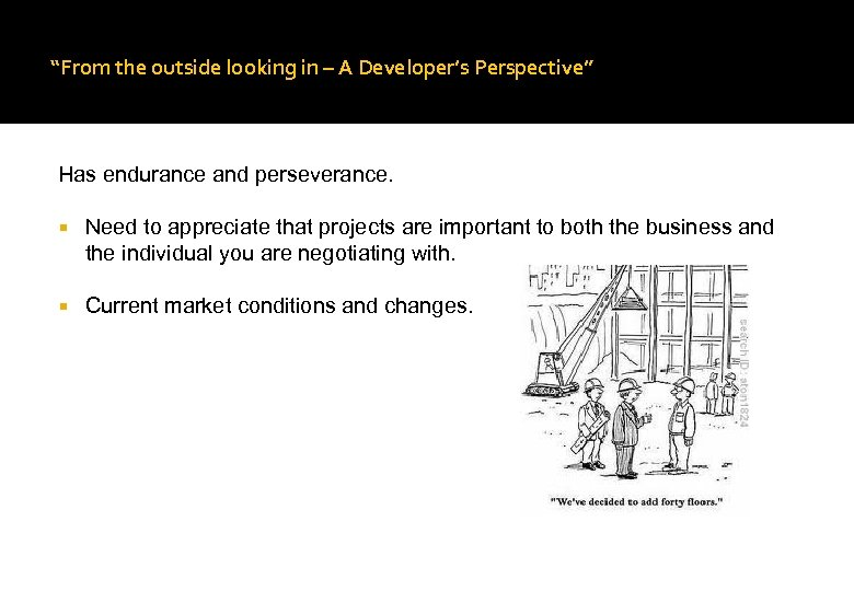 """From the outside looking in – A Developer's Perspective"" Has endurance and perseverance. Need"