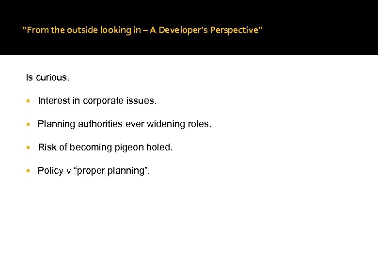 """From the outside looking in – A Developer's Perspective"" Is curious. Interest in corporate"