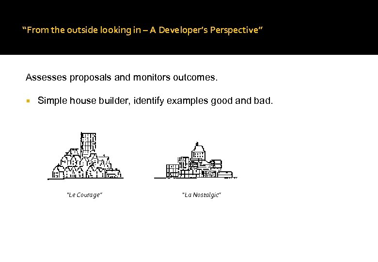 """From the outside looking in – A Developer's Perspective"" Assesses proposals and monitors outcomes."