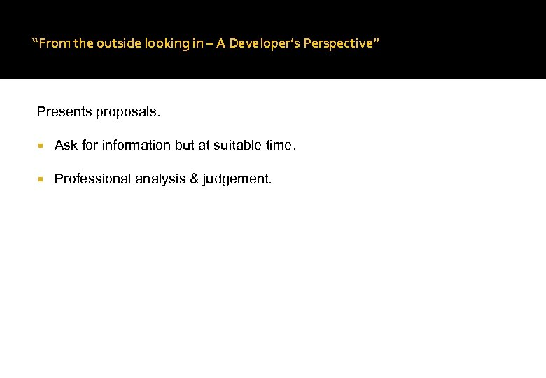 """From the outside looking in – A Developer's Perspective"" Presents proposals. Ask for information"