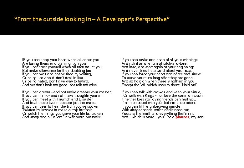 """From the outside looking in – A Developer's Perspective"" IF you can keep your"