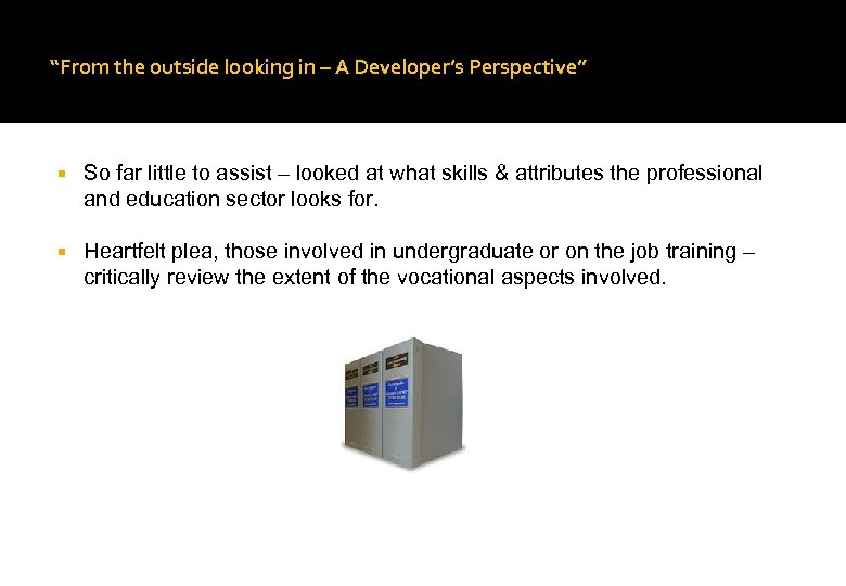 """""""From the outside looking in – A Developer's Perspective"""" So far little to assist"""