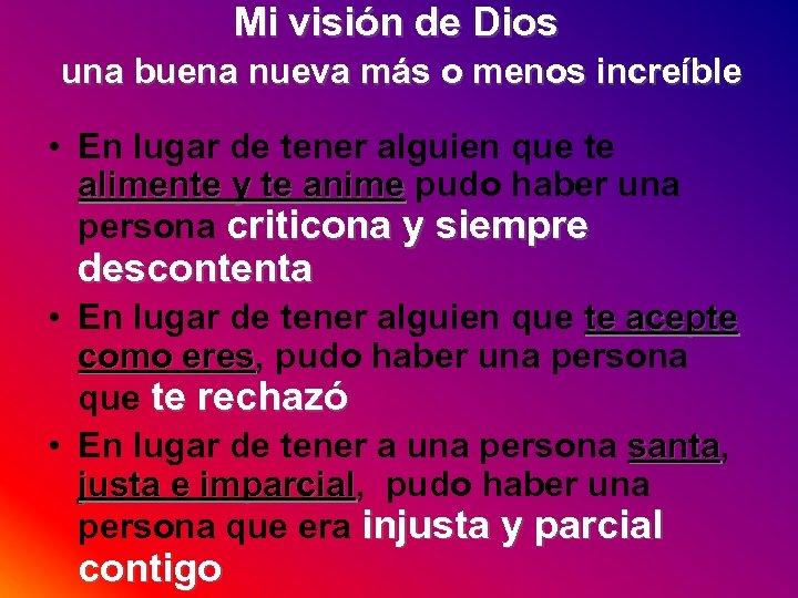 Mi visión de Dios una buena nueva más o menos increíble • En lugar
