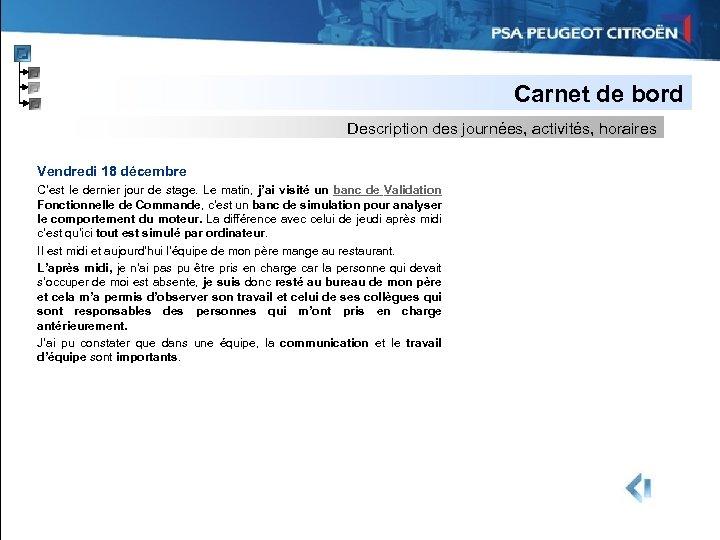 Carnet de bord Description des journées, activités, horaires Vendredi 18 décembre C'est le dernier