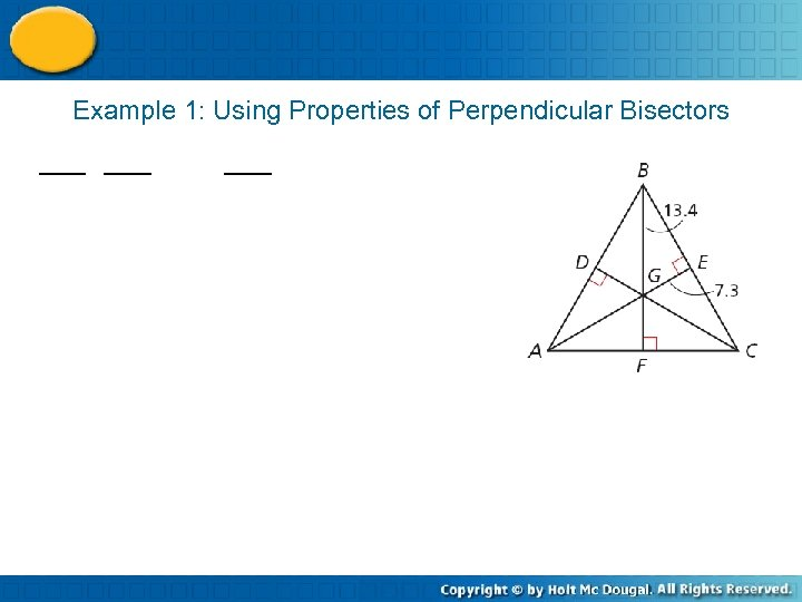 Example 1: Using Properties of Perpendicular Bisectors