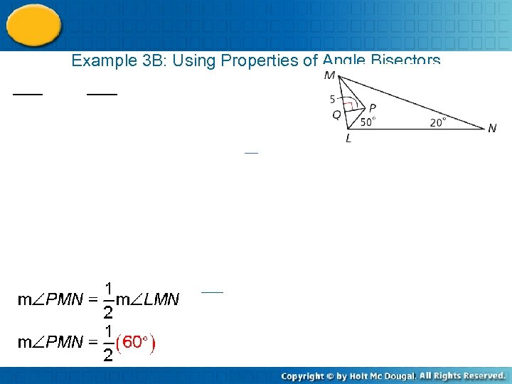 Example 3 B: Using Properties of Angle Bisectors