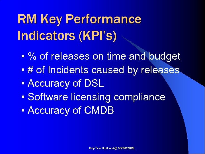 RM Key Performance Indicators (KPI's) • % of releases on time and budget •