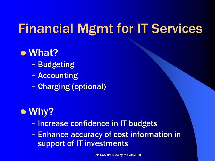 Financial Mgmt for IT Services l What? – Budgeting – Accounting – Charging (optional)