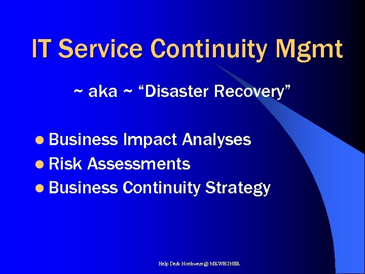 """IT Service Continuity Mgmt ~ aka ~ """"Disaster Recovery"""" l Business Impact Analyses l"""