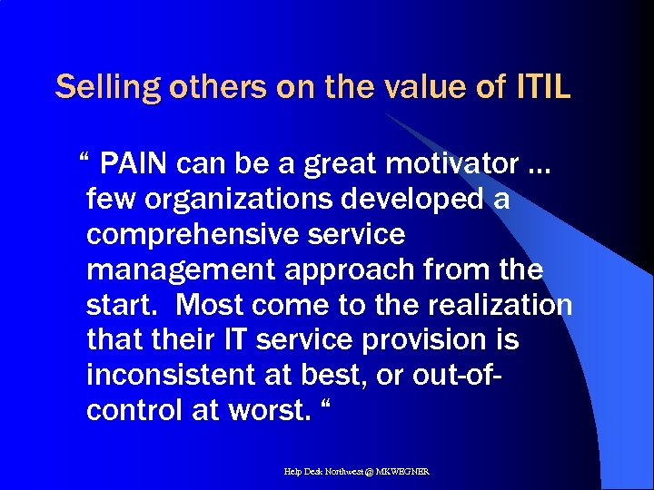"""Selling others on the value of ITIL """" PAIN can be a great motivator"""
