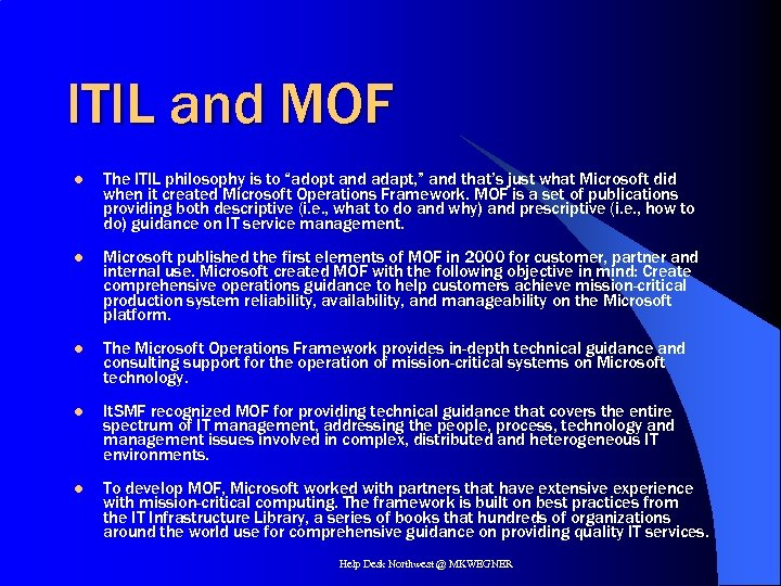 """ITIL and MOF l The ITIL philosophy is to """"adopt and adapt, """" and"""