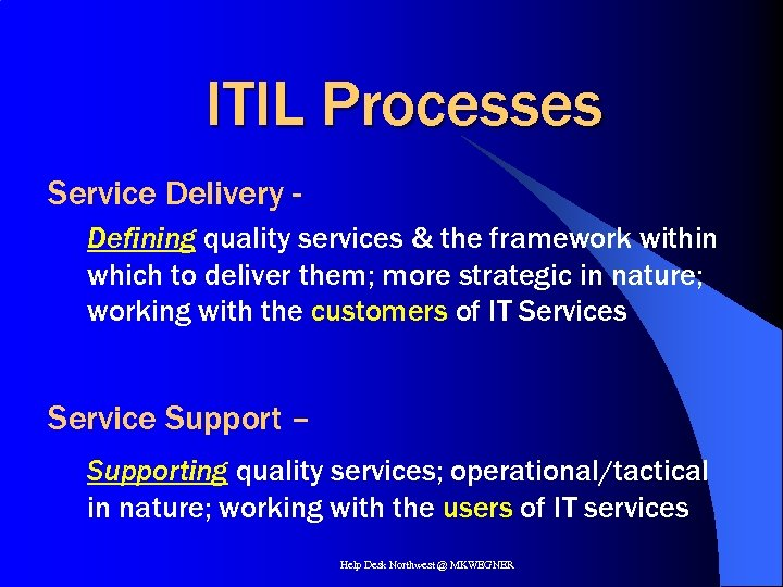 ITIL Processes Service Delivery Defining quality services & the framework within which to deliver