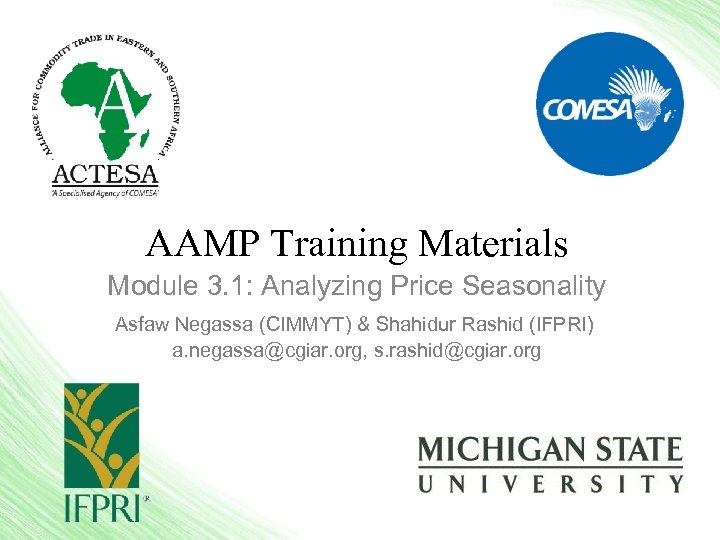 AAMP Training Materials Module 3. 1: Analyzing Price Seasonality Asfaw Negassa (CIMMYT) & Shahidur