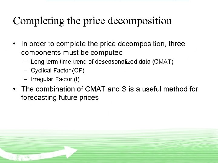 Completing the price decomposition • In order to complete the price decomposition, three components