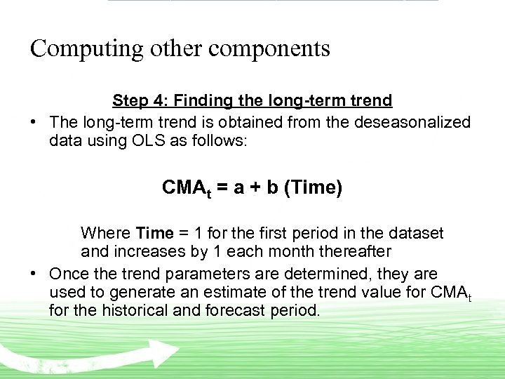 Computing other components Step 4: Finding the long-term trend • The long-term trend is