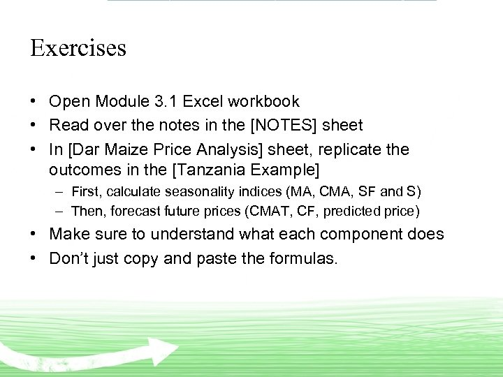 Exercises • Open Module 3. 1 Excel workbook • Read over the notes in