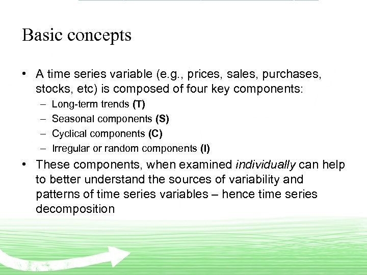 Basic concepts • A time series variable (e. g. , prices, sales, purchases, stocks,
