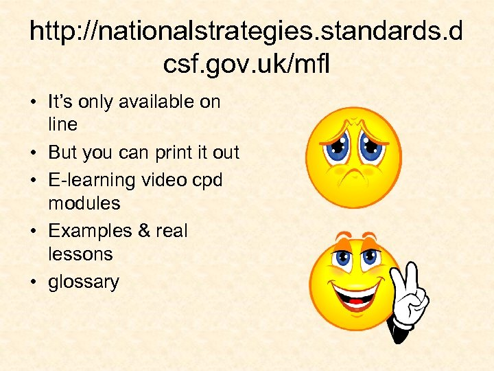 http: //nationalstrategies. standards. d csf. gov. uk/mfl • It's only available on line •