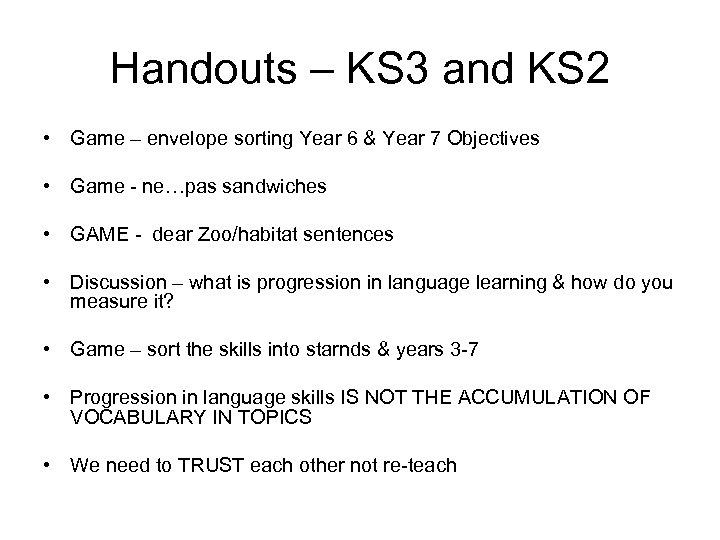 Handouts – KS 3 and KS 2 • Game – envelope sorting Year 6