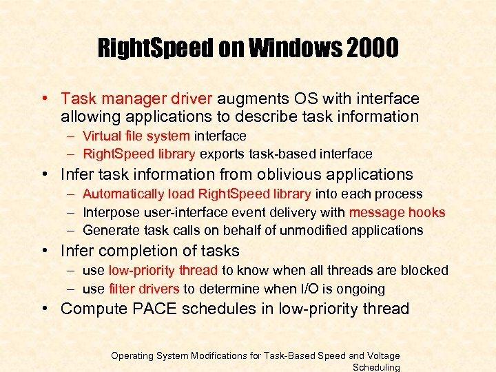 Right. Speed on Windows 2000 • Task manager driver augments OS with interface allowing