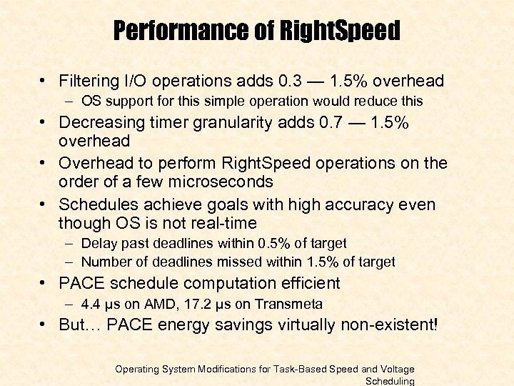 Performance of Right. Speed • Filtering I/O operations adds 0. 3 — 1. 5%