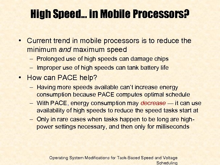 High Speed… in Mobile Processors? • Current trend in mobile processors is to reduce