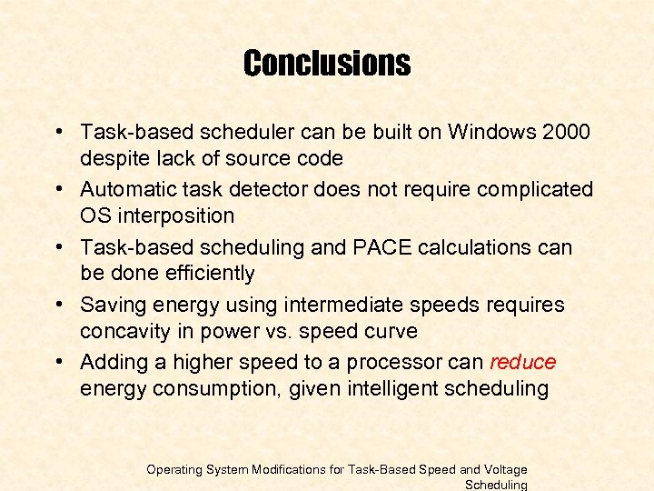 Conclusions • Task-based scheduler can be built on Windows 2000 despite lack of source