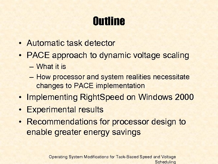 Outline • Automatic task detector • PACE approach to dynamic voltage scaling – What