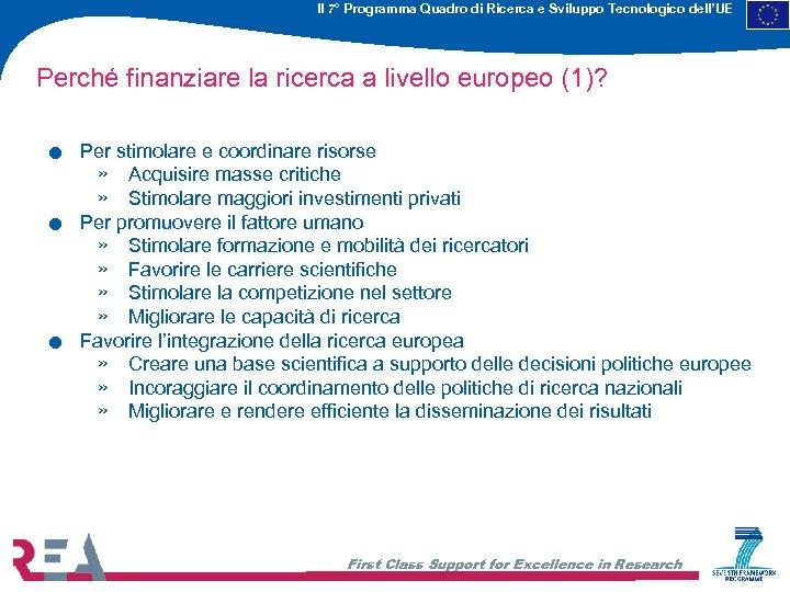 Il 7° Programma Quadro di Ricerca e Sviluppo Tecnologico dell'UE Perché finanziare la ricerca