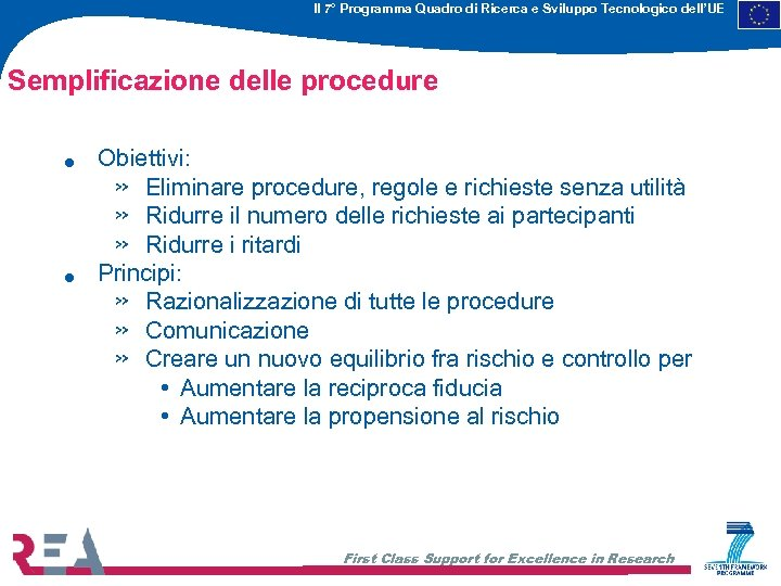 Il 7° Programma Quadro di Ricerca e Sviluppo Tecnologico dell'UE Semplificazione delle procedure .