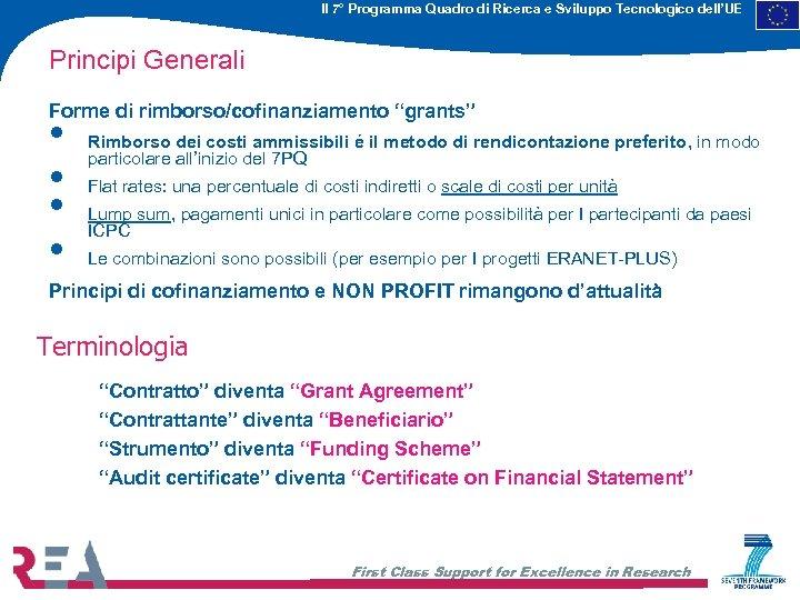 Il 7° Programma Quadro di Ricerca e Sviluppo Tecnologico dell'UE Principi Generali Forme di
