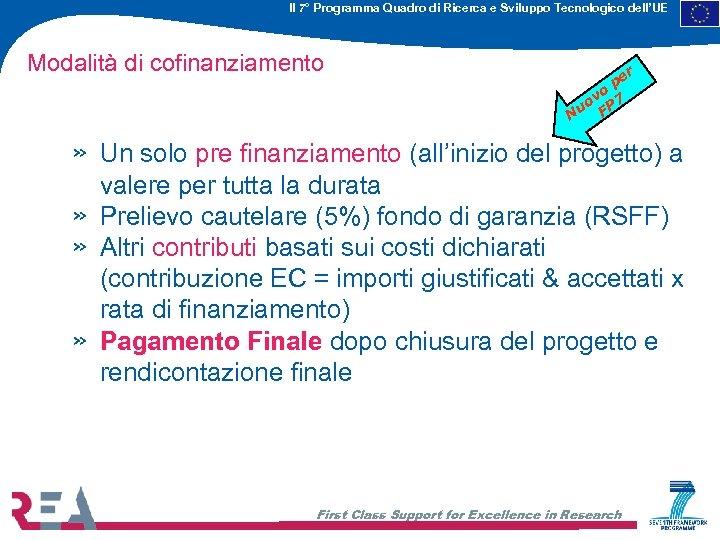 Il 7° Programma Quadro di Ricerca e Sviluppo Tecnologico dell'UE Modalità di cofinanziamento »