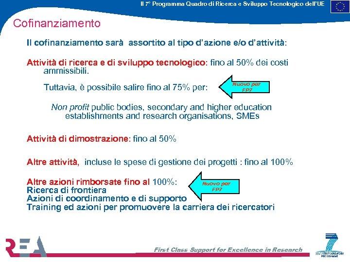 Il 7° Programma Quadro di Ricerca e Sviluppo Tecnologico dell'UE Cofinanziamento Il cofinanziamento sarà